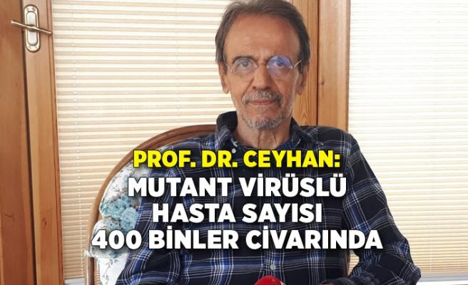 """""""Mutant virüslü hasta sayısı 400 binler civarında"""""""