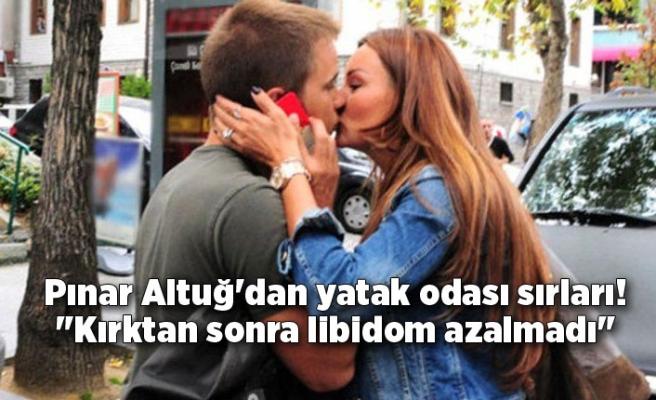 """Pınar Altuğ'dan yatak odası sırları! """"Kırktan sonra libidom azalmadı"""""""