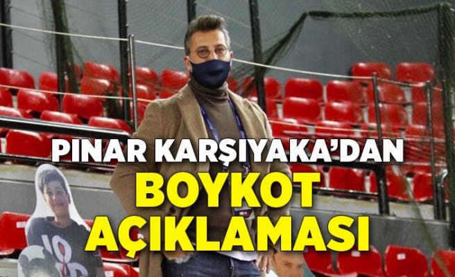 Pınar Karşıyaka'dan boykot açıklaması