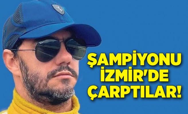 Şampiyonu İzmir'de çarptılar!