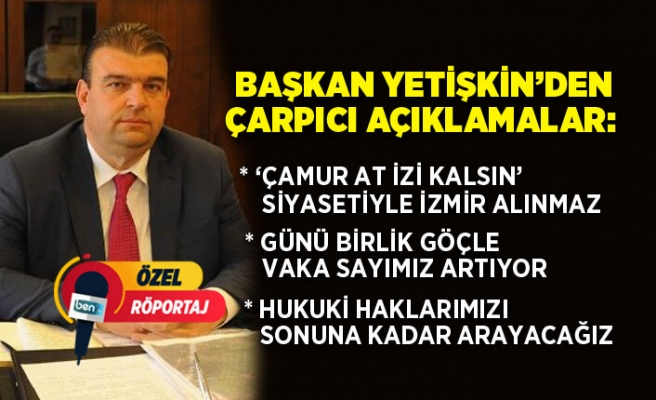 Seferihisar Belediye Başkanı İsmail Yetişkin'den çarpıcı açıklamalar