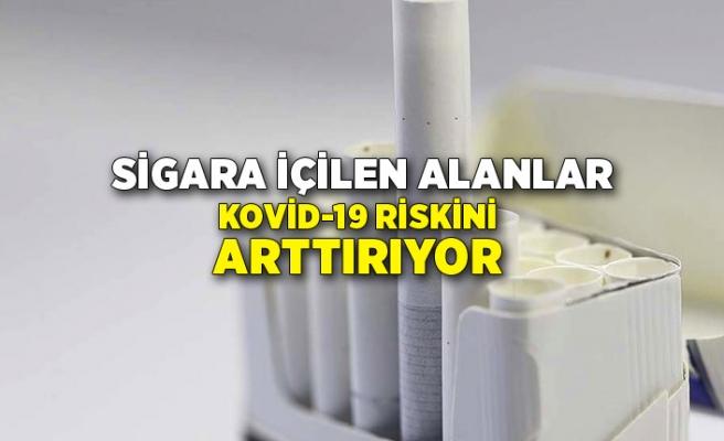 Sigara içilen alanlar Kovid-19 riskini arttırıyor