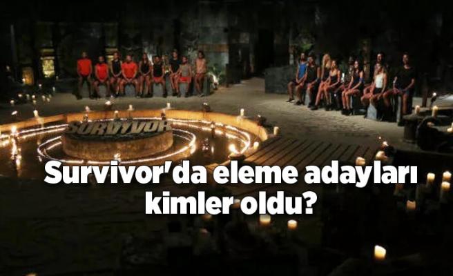 Survivor'da eleme adayları kimler oldu?