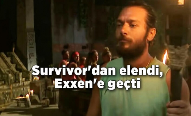 Survivor'dan elendi, Exxen'e geçti