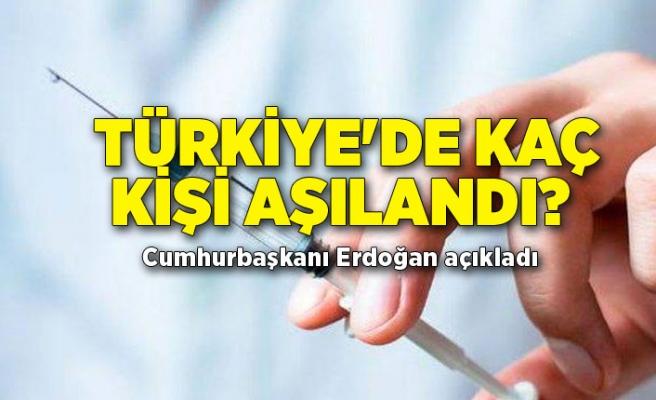 Türkiye'de kaç kişi aşılandı? Cumhurbaşkanı Erdoğan açıkladı