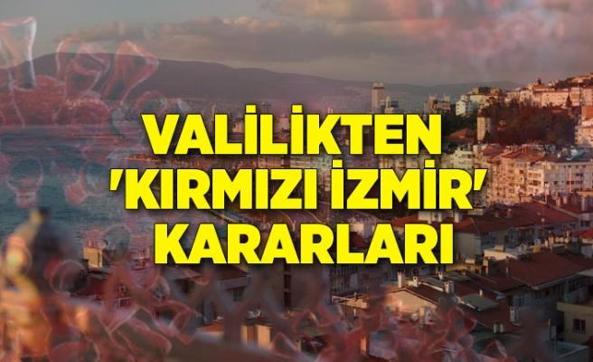 Valilikten 'kırmızı İzmir' kararları