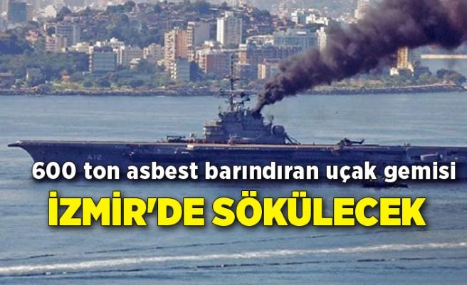 600 ton asbest barındıran uçak gemisi İzmir'de sökülecek