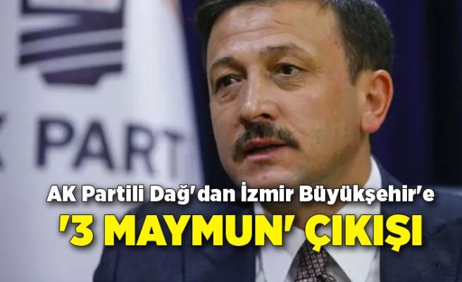 AK Partili Dağ'dan İzmir Büyükşehir'e '3 maymun' çıkışı