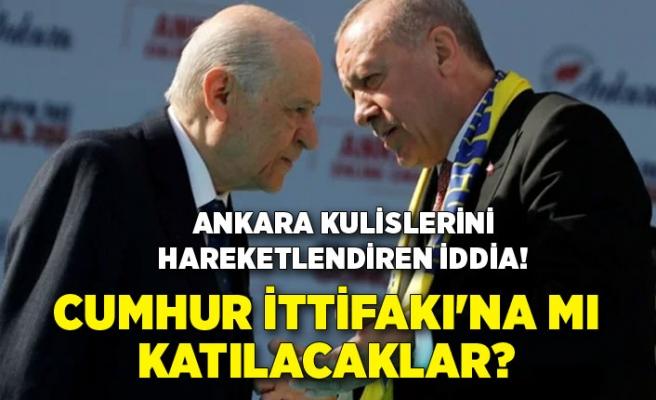 Ankara kulislerini hareketlendiren iddia! Cumhur İttifakı'na mı katılacaklar?