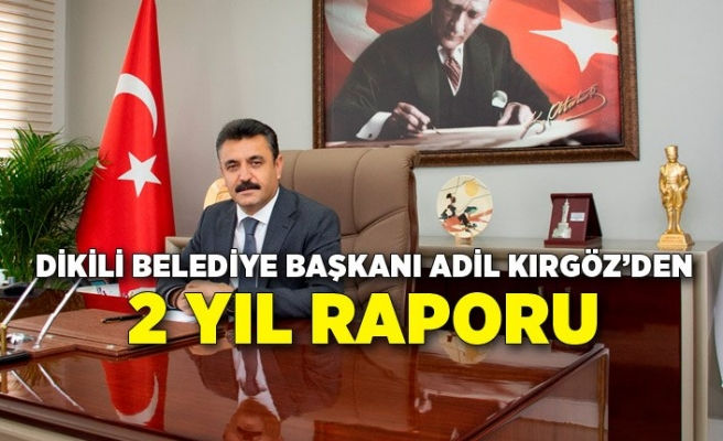 Başkan Kırgöz'den 2 yıl raporu