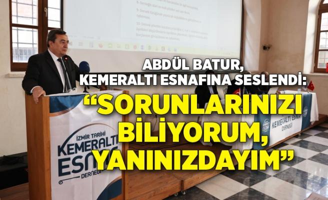 """Batur, Kemeraltı esnafına seslendi: """"Sorunlarınızı biliyorum, yanınızdayım"""""""
