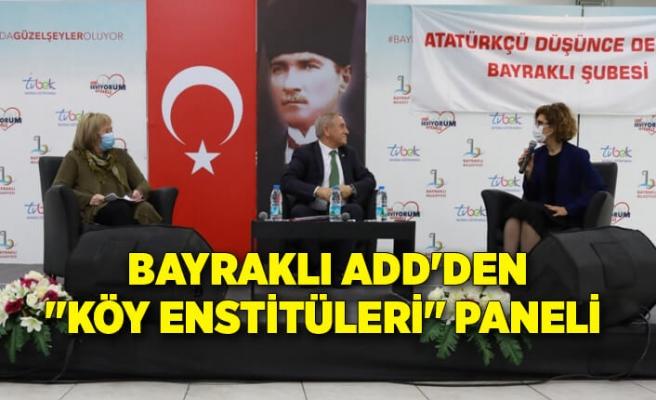 """Bayraklı ADD'DEN """"Köy Enstitüleri"""" paneli"""