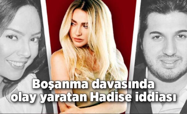 Boşanma davasında olay yaratan Hadise iddiası