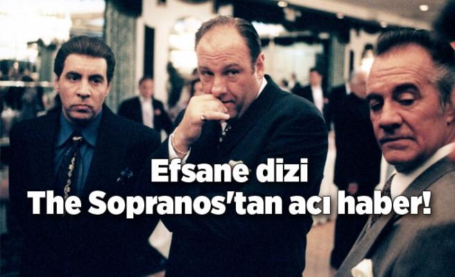 Efsane dizi The Sopranos'tan acı haber!