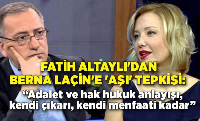 Fatih Altaylı'dan Berna Laçin'e 'aşı' tepkisi!