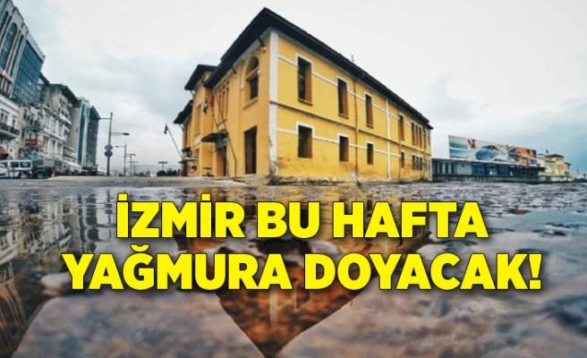İzmir bu hafta yağmura doyacak!