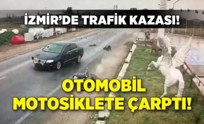 İzmir'de trafik kazası! Otomobilin çarptığı motosikletli ağır yaralandı