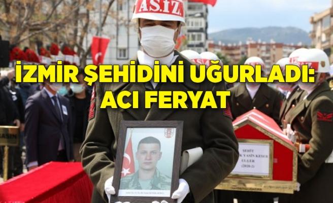 İzmir şehidini uğurladı: Acı feryat