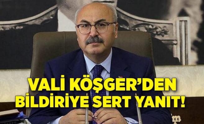 İzmir Valisi Köşger'den bildiriye sert yanıt!