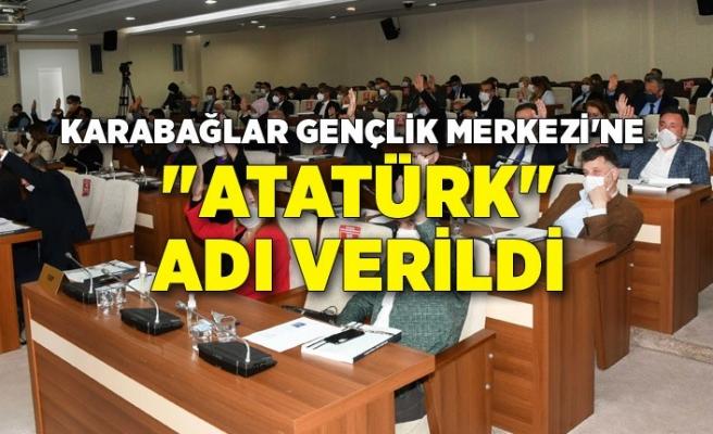 """Karabağlar Gençlik Merkezi'ne """"Atatürk"""" adı verildi"""