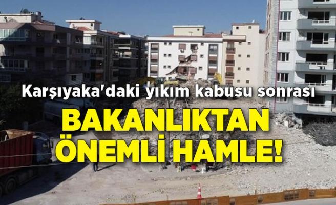 Karşıyaka'daki yıkım kabusu sonrası bakanlıktan önemli hamle!