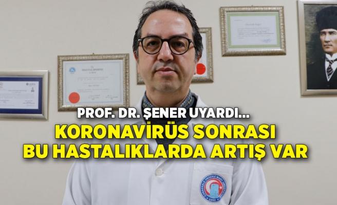 Koronavirüs sonrası bu hastalıklarda artış var!