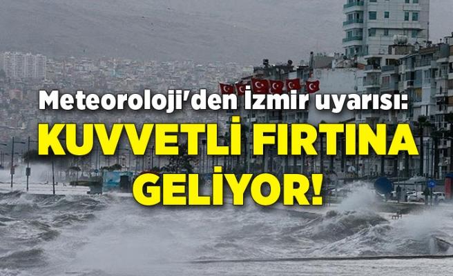 Meteoroloji'den İzmir uyarısı: Kuvvetli fırtına geliyor!