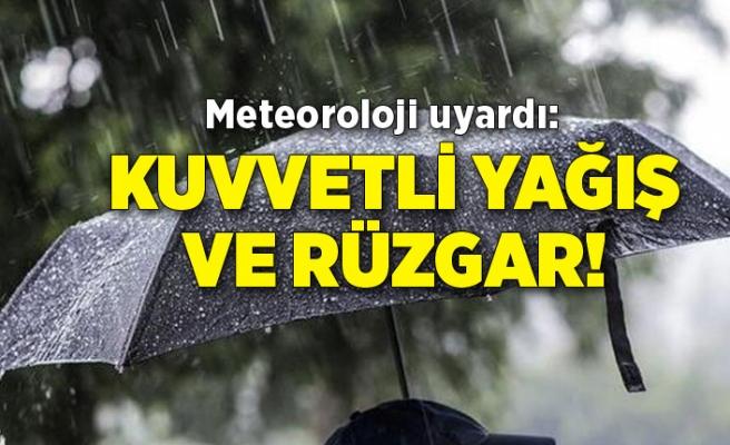 Meteoroloji uyardı: Kuvvetli yağış ve rüzgar!