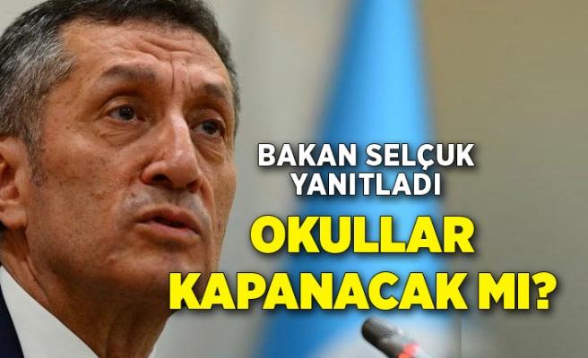 Milli Eğitim Bakanı Ziya Selçuk'tan 'okullar kapanacak mı' sorusuna yanıt