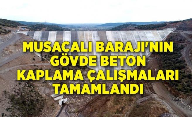 Musacalı Barajı'nın gövde beton kaplama çalışmaları tamamlandı