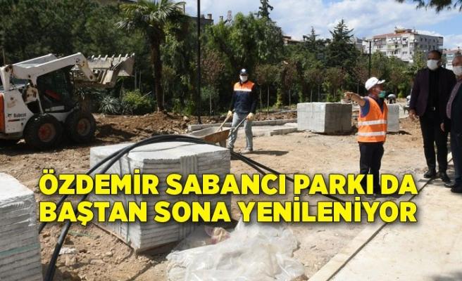 Özdemir Sabancı Parkı da baştan sona yenileniyor