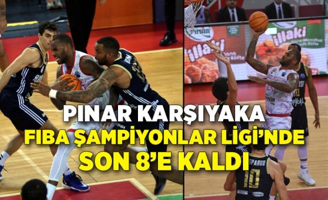 Pınar Karşıyaka, FIBA Şampiyonlar Ligi'nde son 8'e kaldı