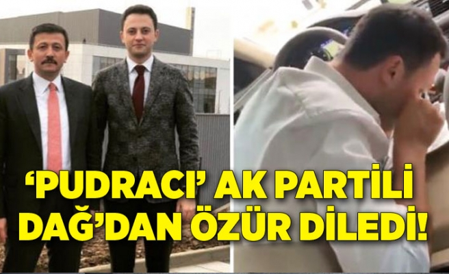 'Pudracı'dan AK Partili Dağ'dan özür!
