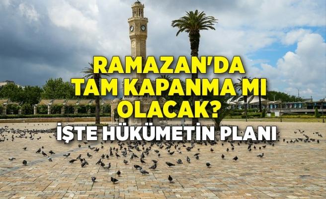 Ramazan'da tam kapanma mı olacak?
