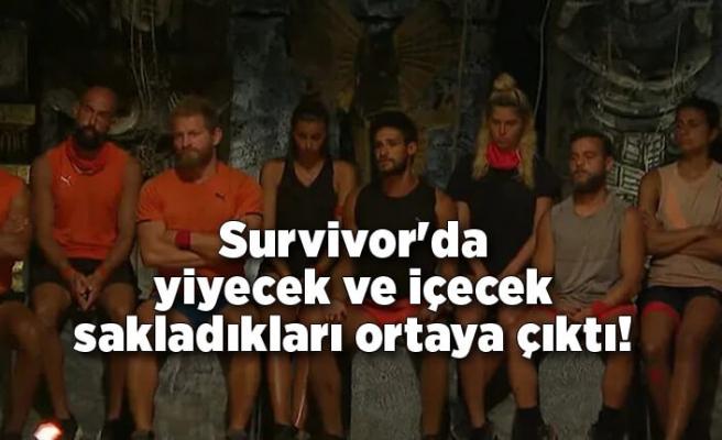 Survivor'da yiyecek ve içecek sakladıkları ortaya çıktı!