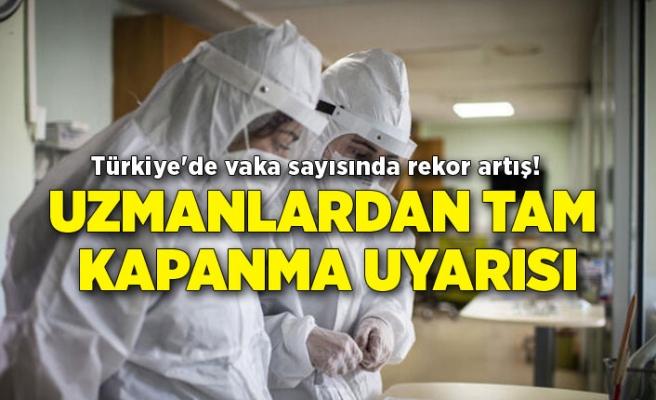 Türkiye'de vaka sayısında rekor artış! Uzmanlardan tamkapanmauyarısı
