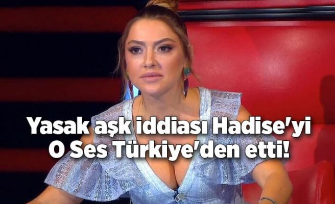 Yasak aşk iddiası Hadise'yi O Ses Türkiye'den etti!