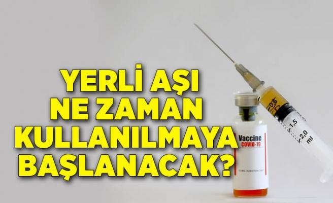 Yerli aşı ne zaman kullanılmaya başlanacak? İşte merak edilenler