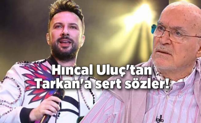 """Hıncal Uluç'tan Tarkan'a sert sözler! """"Benim için bitti"""""""