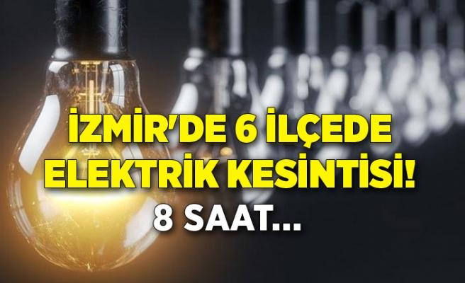 İzmir'de 6 ilçede elektrik kesintisi!