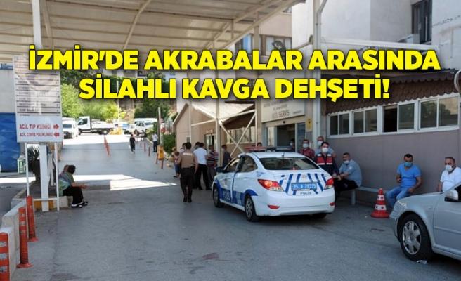 İzmir'de akrabalar arasında silahlı kavga dehşeti!