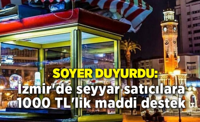 İzmir'de seyyar satıcılara 1000 TL'lik maddi destek
