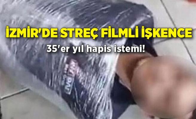 İzmir'de streç filmli işkenceye 35'er yıl hapis istemi!