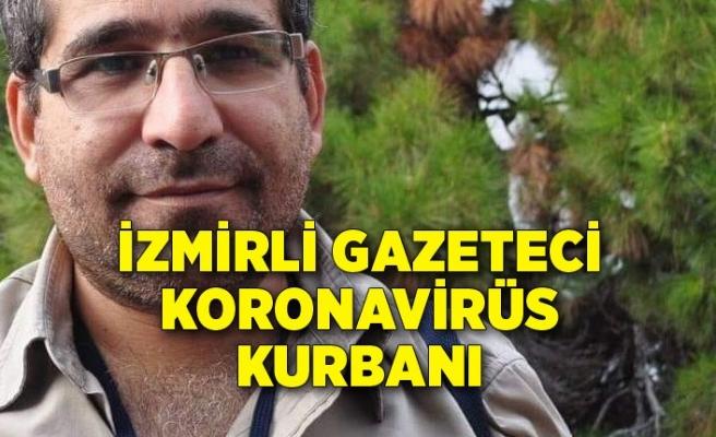 İzmirli gazeteci koronavirüs kurbanı oldu