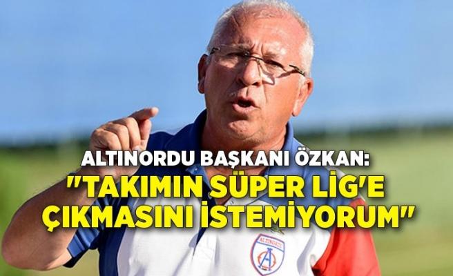 """""""Takımın Süper Lig'e çıkmasını istemiyorum"""""""