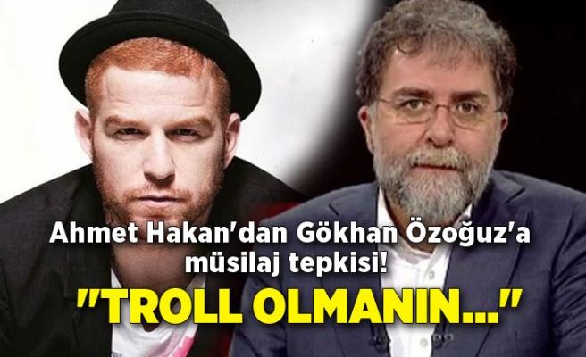 """Ahmet Hakan'dan Gökhan Özoğuz'a müsilaj tepkisi! """"Troll olmanın..."""""""