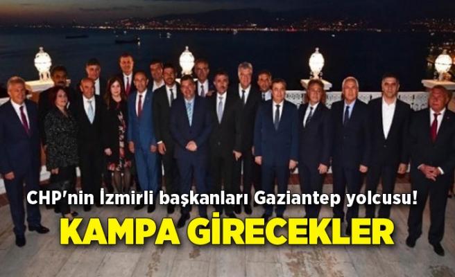 CHP'nin İzmirli başkanları Gaziantep yolcusu! Kampa girecekler