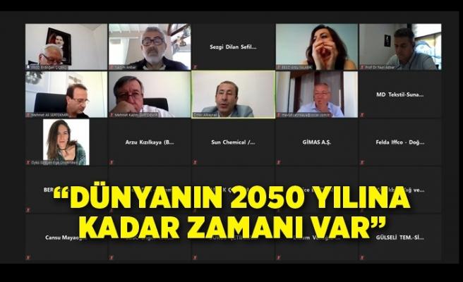 """""""Dünyanın 2050 yılına kadar zamanı var"""""""