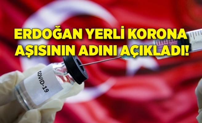 Erdoğan yerli korona aşısının adını açıkladı!