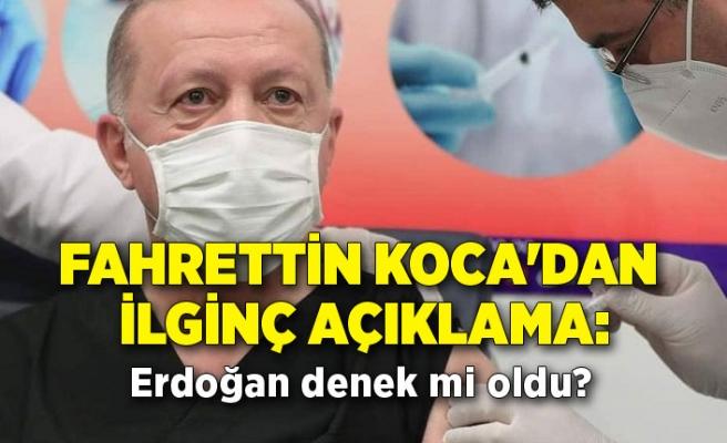 Fahrettin Koca'dan ilginç açıklama: Erdoğan denek mi oldu?